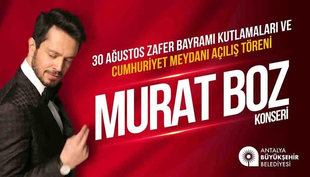 Cumhuriyet Meydanı 30 Ağustos' ta Murat Boz konseri ile açılacak