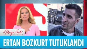 Ertan Bozkurt tutuklandı Müge Anlı Açıklıyor