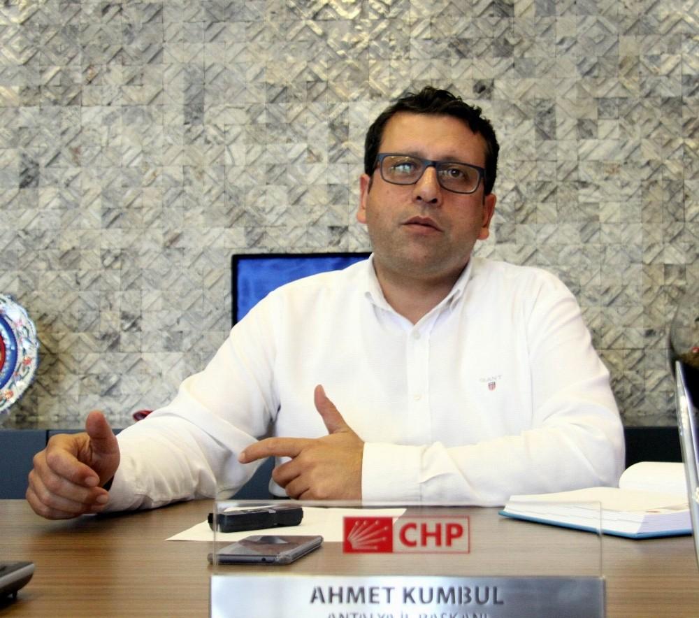 """CHP Antalya İl Başkanı Ahmet Kumbul: """""""